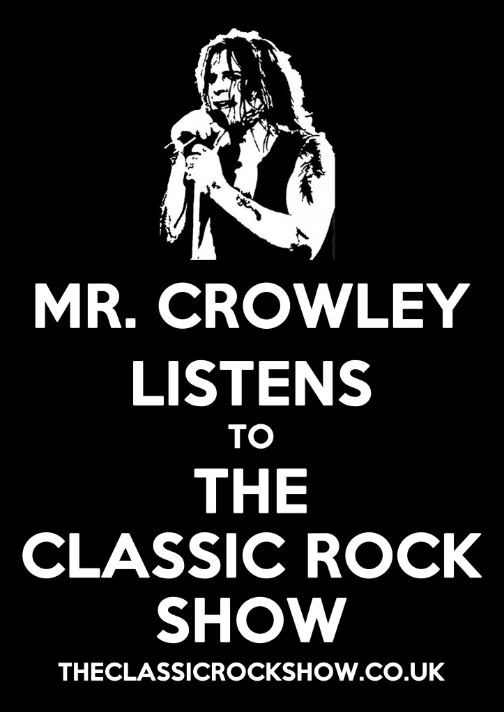 Mr. Crowley listens to The Classic Rock Show