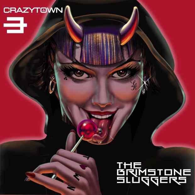 CRAZY TOWN - The Brimstone Sluggers a_w WEBRES